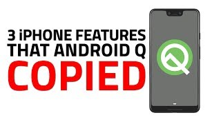 I'm So Glad Android Q Copied These iOS Features!