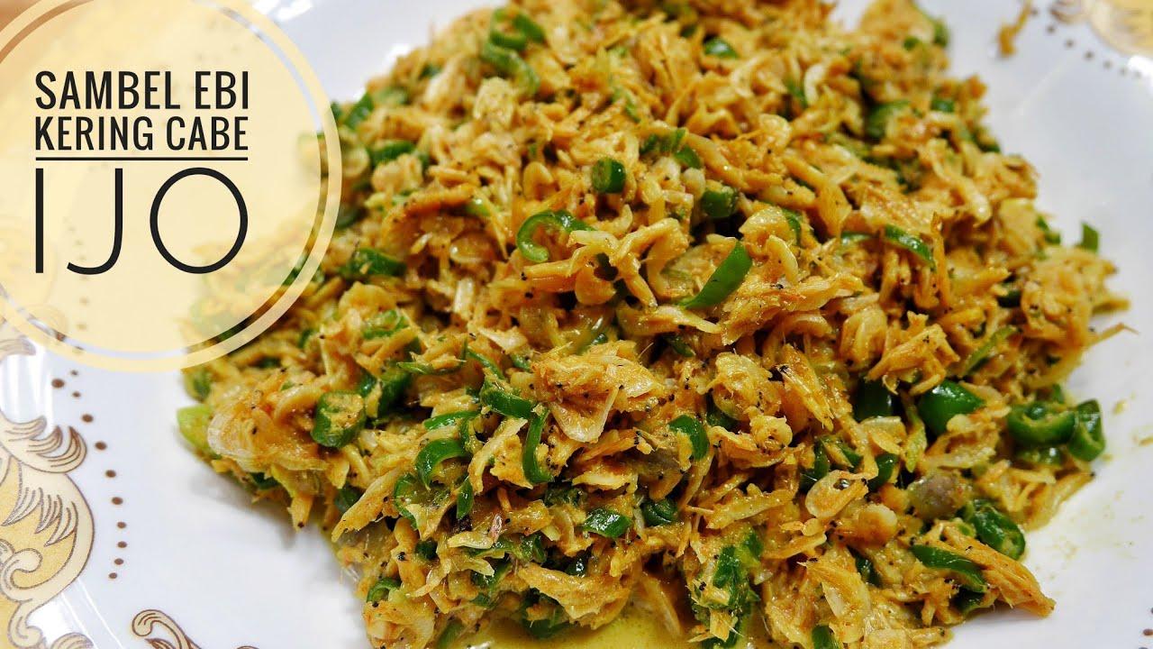 Nikmatnya Masakan Rumahan Resep Tumis Ebi Kering Cabe Ijo Sambala Feppi Khas Bugis Youtube