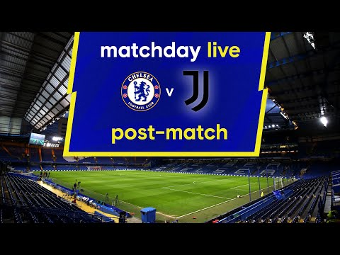 Matchday live: Chelsea - Juventus |  Post-Match |  Champions League matchday