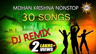 Mohan Krishna Nonstop DJ Remix 30 Songs ||  Telangana Folk Dj Songs