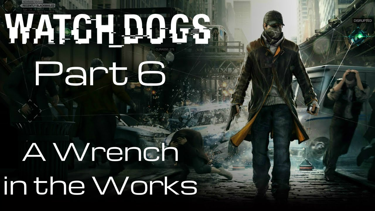Watch Dogs Wrench In The Works