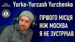 Гіршого місця ніж Москва, я не зустрічав, — Yurcash ЮРКО ЮРЧЕНКО / Інтерв