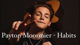 Payton Moormier-Habits 💕✨(remix) TikTok and Music 🎶