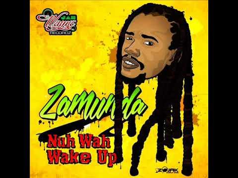 Zamunda - Nuh Wah Wake Up (New Song) (Jah Wayne Recordz) (April 2018)