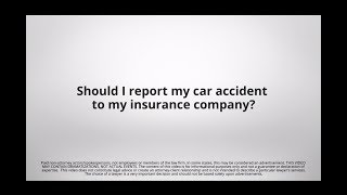 Should I Report My Car Accident to My Insurance Company?