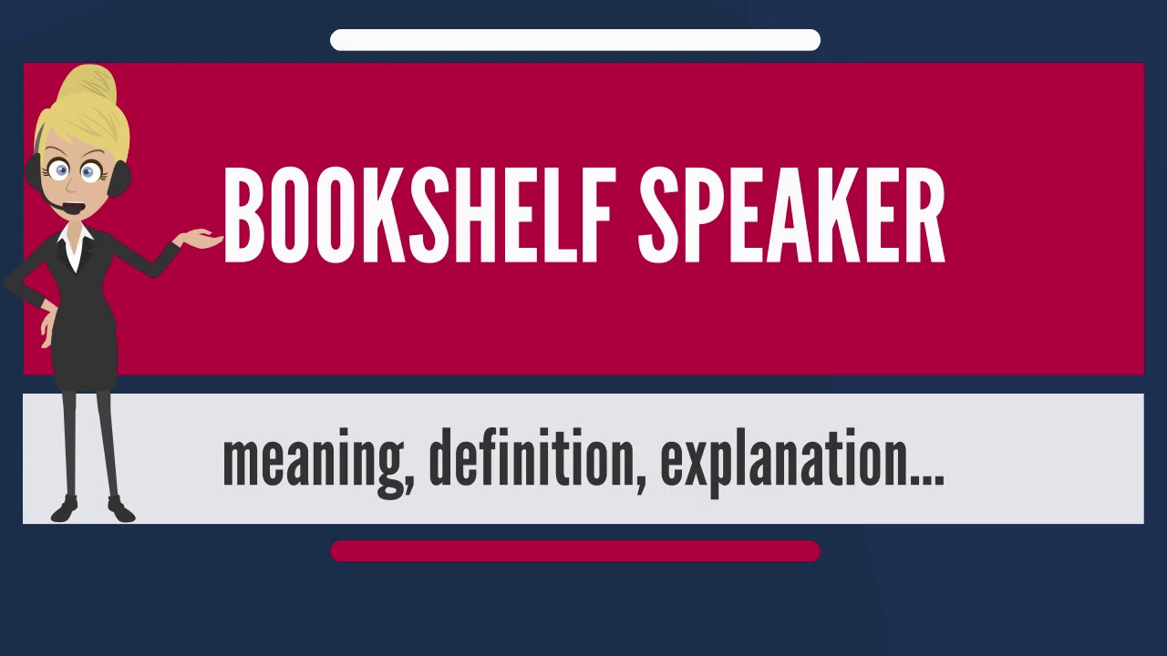 What Does BOOKSHELF SPEAKER Mean Meaning