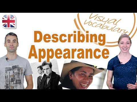 Describing People's Appearance In English - Visual Vocabulary Lesson
