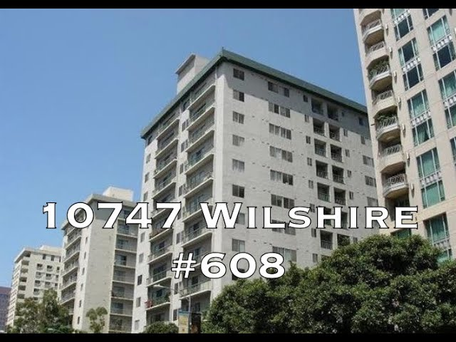 10747 Wilshire Blvd #608, Los Angeles CA 90024