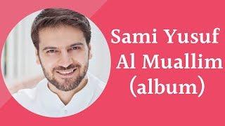 Sami Yusuf - Al Muallim albo'mi