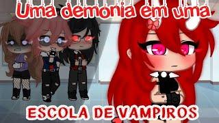 Uma demonia em uma escola de vampiros {mini-filme} (gacha club)
