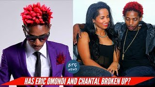 ERIC OMONDI AND CHANTAL BREAKS UP! |BTG News