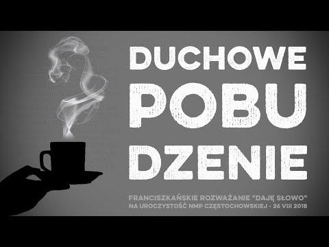 Duchowe pobudzenie: Daję Słowo 26 VIII 2018 - NMP Częstochowskiej