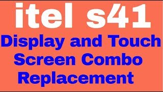 Itel s41 display and touch screen combo replacement