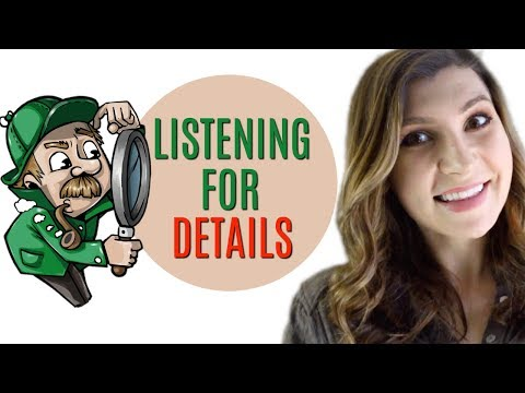 How to Listen for Details & Improve Your Skills