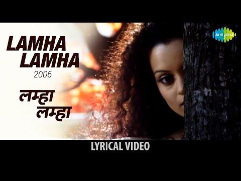 Lamha Lamha With Lyrics | लम्हा लम्हा गाने के बोल | Gangster | Emraan Hashmi, Kangana & Shiney Ahuja