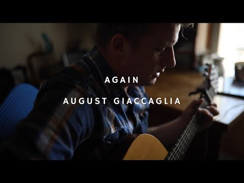 """August Giaccaglia: """"Again"""" - home session"""