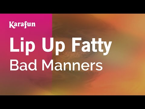 Karaoke Lip Up Fatty  Bad Manners *