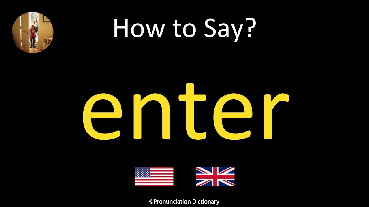 How to Pronounce enter  British Accent & American Accent - YouTube