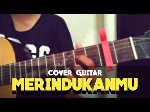 Cover gitar lagu Dash UCIHA - merindukanmu