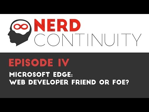 Episode 4 - Microsoft Edge: Web Developer friend or foe?