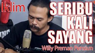 IKLIM - SERIBU KALI SAYANG Coverby Elnino ft Willy Preman Pensiun/Bikeboyz