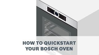 How to quickstart your Bosch Oven