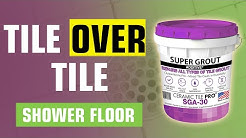 👍 Tile over Tile Shower Floor - Never Seal Again - Ceramic Tile Pro Super Grout Additive®
