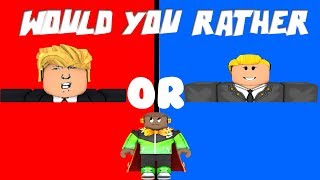 TRUMP OR HILLARY? | Would You Rather..? | Roblox