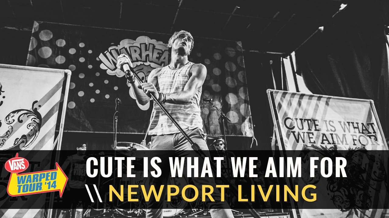 Cute Is What We Aim For Newport Living Live 2014 Vans Warped Tour