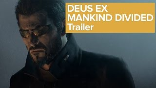 Deus Ex: Mankind Divided - Trailer [E3 2015]