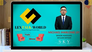 LexTalk World Talk Show with Michael Marlowe Uy, Senior Associate at SKYLaw Offices