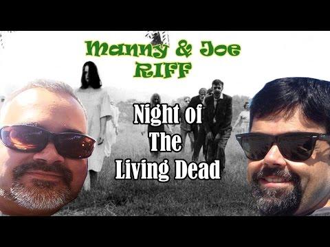 Manny & Joe Riff Night of the Living Dead