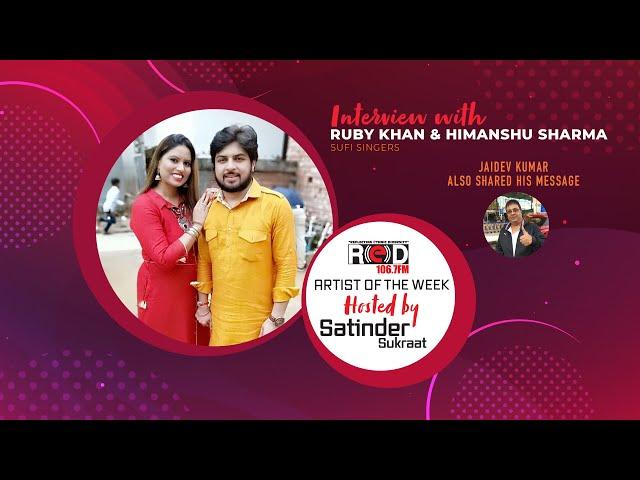 Sufi Singer Ruby Khan & Himanshu Sharma join Host Satinder Sukraat in the Artist of the Week Segment