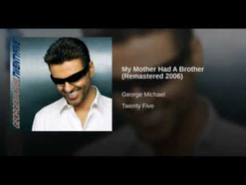 George Michael   My Mother Had a Brother