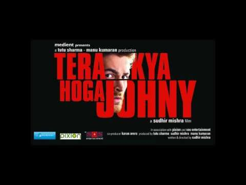 Tore naina - Ali azmat - Tera kya hoga johnny(HD) -2010