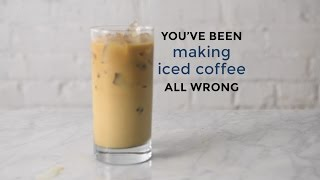 You've Been Making Iced Coffee All Wrong