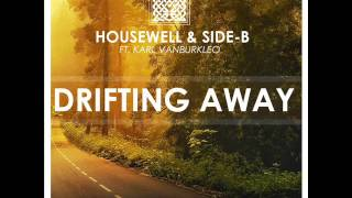 Housewell & Side-B feat. Karl VanBurkleo - Drifting Away (Extended Mix)