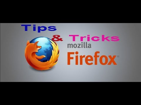 MOZILA FIREFOX TIPS AND TRICKS....
