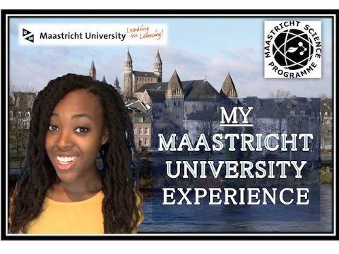 MY MAASTRICHT UNIVERSITY EXPERIENCE! (Maastricht Science Programme)