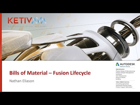 Autodesk Virtual Academy: Bill of Materials - Fusion Lifecycle