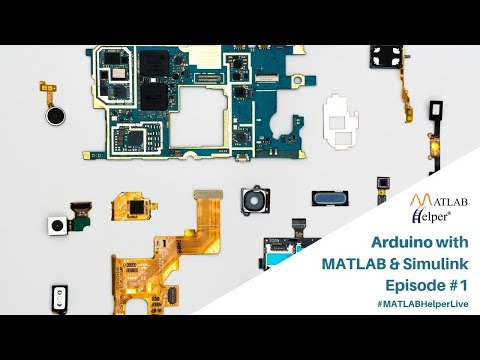 Arduino with MATLAB – Episode #1 | MATLAB Helper