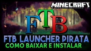 FTB Launcher PIRATA: Como Baixar e Instalar + Como Utilizar (Direwolf, Obscurity, Blast Off,etc)