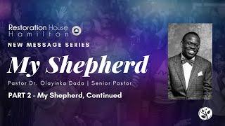 """My Shepherd"" Series  - Part 2 THE Lord is MY Shepherd   Restoration House Hamilton   August 16 2020"