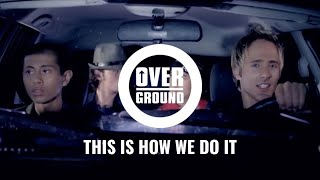 Overground - This Is How We Do It feat. Montell Jordan (Official Video)