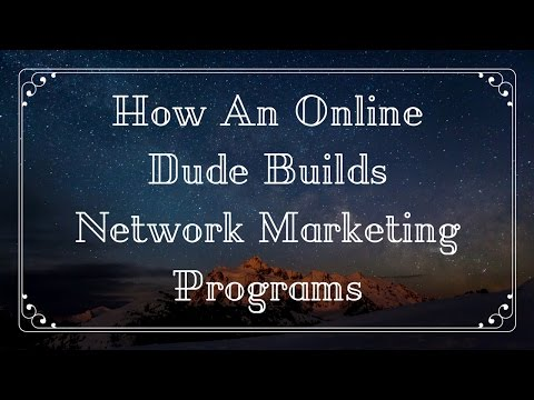 How An Online Dude Builds Network Marketing Programs | Online Launch Team