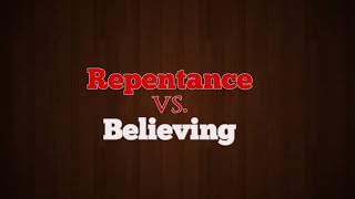 [31.54 MB] Repentance vs Believing (KJB, Bible Believing)