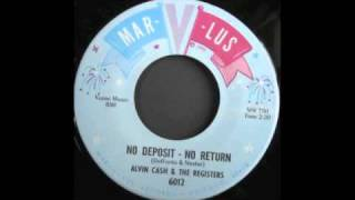 ALVIN CASH and The Registers - NO DEPOSIT NO RETURN