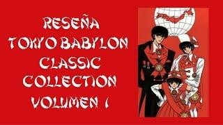 RESEÑA: TOKYO BABYLON CLASSIC COLLECTION VOLUMEN 1 de