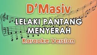 D'MASIV - Lelaki Pantang Menyerah (Karaoke Lirik Tanpa Vokal) by regis Resimi