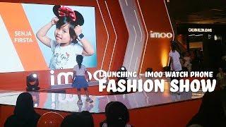 YOUTUBER PEMALU IKUT FASHION SHOW di LAUNCHING imoo Watch Phone Z5